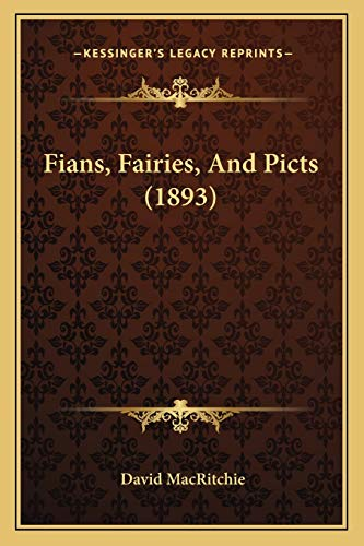 9781166436568: Fians, Fairies, And Picts (1893)