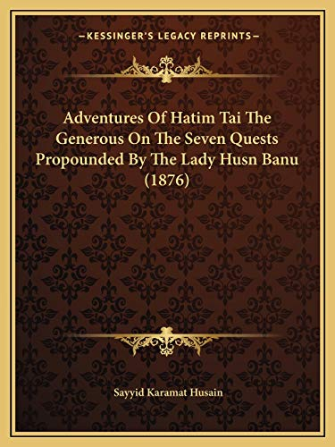 Adventures of Hatim Tai the Generous on: Sayyid Karamat Husain