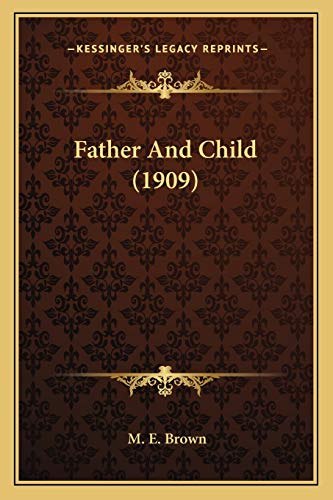 9781166439071: Father And Child (1909)