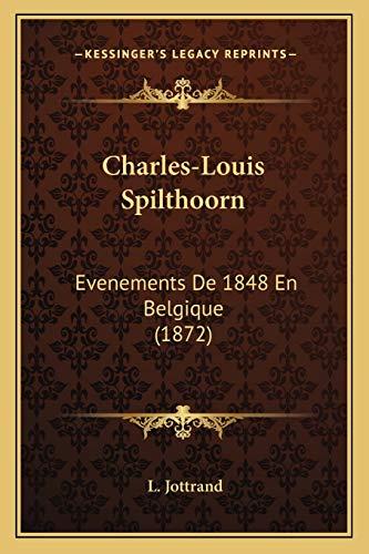 9781166440930: Charles-Louis Spilthoorn: Evenements de 1848 En Belgique (1872)