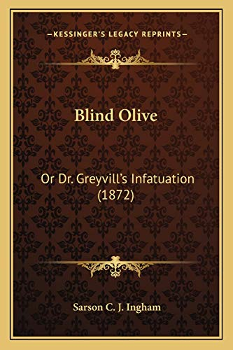 9781166441364: Blind Olive: Or Dr. GreyvillÃf¢ââs‰âz¢s Infatuation (1872)
