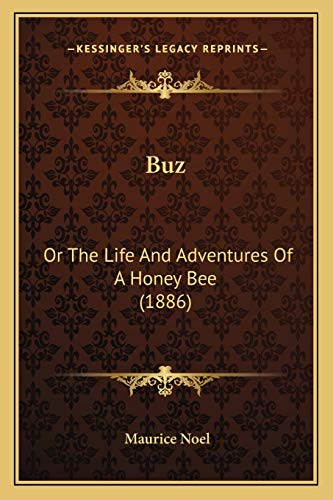9781166443986: Buz: Or The Life And Adventures Of A Honey Bee (1886)