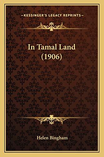 9781166444730: In Tamal Land (1906)
