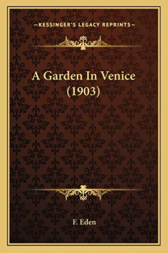 9781166448134: A Garden In Venice (1903)