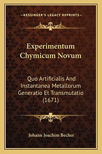 9781166448493: Experimentum Chymicum Novum: Quo Artificialis And Instantanea Metallorum Generatio Et Transmutatio (1671) (Latin Edition)