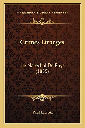 9781166451370: Crimes Etranges: Le Marechal De Rays (1855) (French Edition)