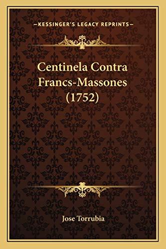 9781166453404: Centinela Contra Francs-Massones (1752) (Spanish Edition)
