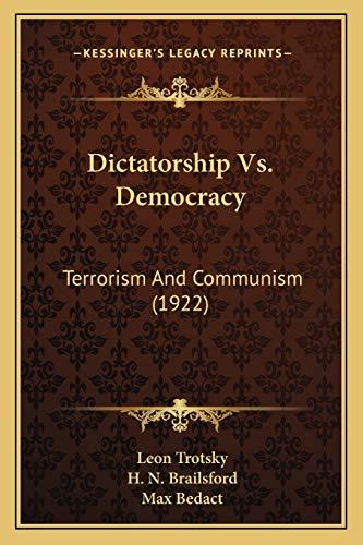 9781166454869: Dictatorship Vs. Democracy: Terrorism And Communism (1922)