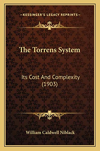 9781166455484: The Torrens System: Its Cost And Complexity (1903)