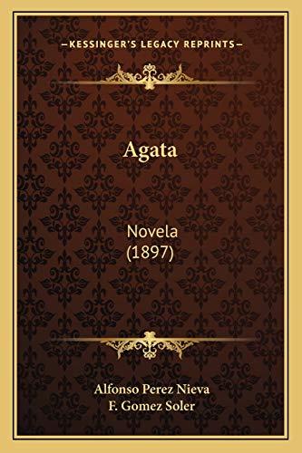 9781166456023: Agata: Novela (1897) (Spanish Edition)