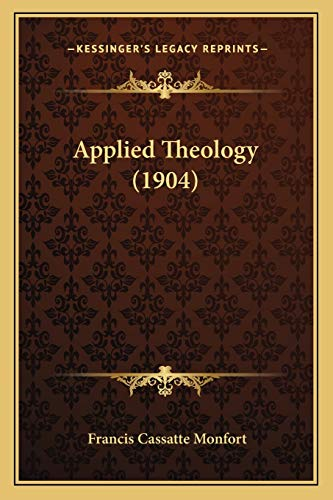 9781166458980: Applied Theology (1904)