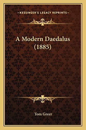 A Modern Daedalus by Tom Greer 2010: Tom Greer
