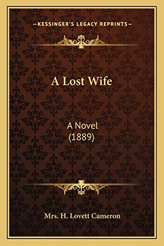 9781166467463: A Lost Wife: A Novel (1889)