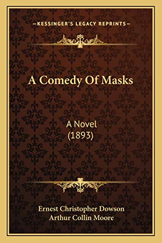 9781166469740: A Comedy Of Masks: A Novel (1893)