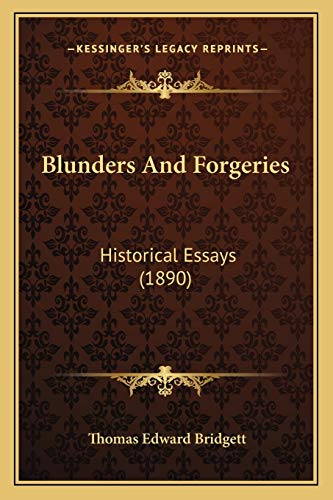 9781166470234: Blunders And Forgeries: Historical Essays (1890)