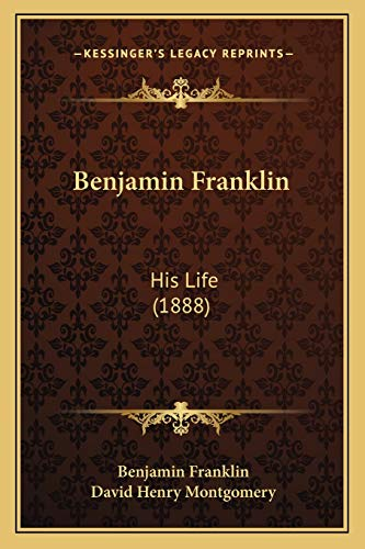 9781166472511: Benjamin Franklin: His Life (1888)