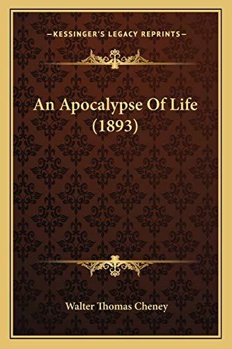 9781166474041: An Apocalypse Of Life (1893)