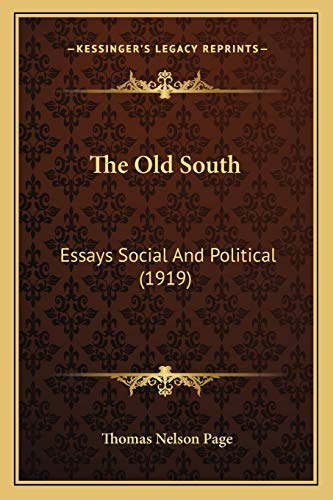 9781166476519: The Old South: Essays Social And Political (1919)