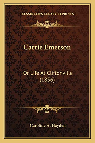 9781166476908: Carrie Emerson: Or Life At Cliftonville (1856)