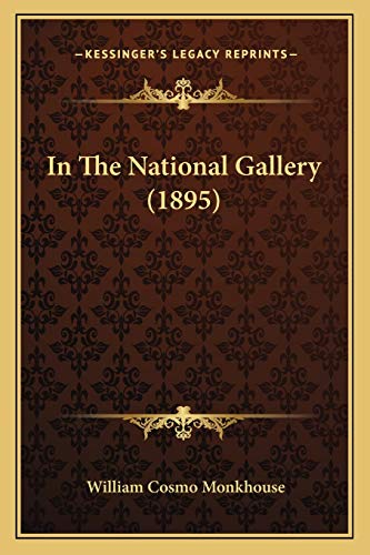 9781166477950: In The National Gallery (1895)