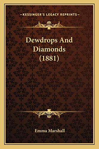 9781166478759: Dewdrops and Diamonds (1881)