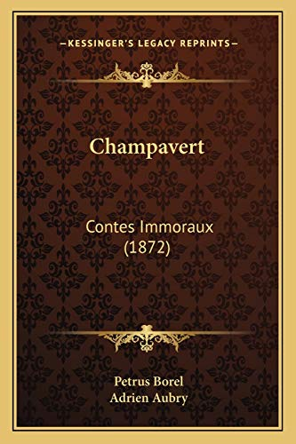9781166479312: Champavert: Contes Immoraux (1872) (French Edition)