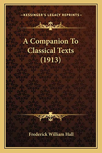 9781166479763: A Companion To Classical Texts (1913)