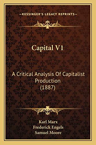 9781166480530: Capital V1: A Critical Analysis Of Capitalist Production (1887)