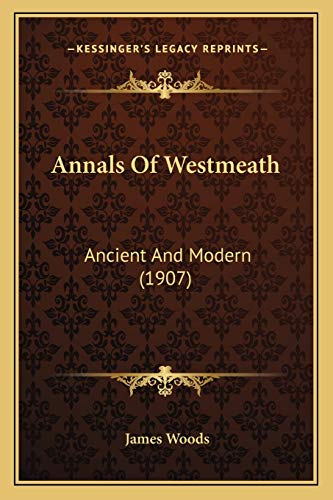 9781166482466: Annals Of Westmeath: Ancient And Modern (1907)