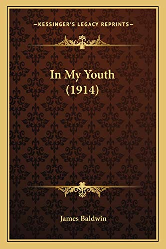 In My Youth (1914) (1166487466) by James Baldwin