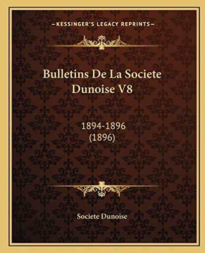 9781166487812: Bulletins De La Societe Dunoise V8: 1894-1896 (1896) (French Edition)