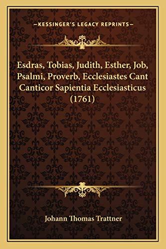 9781166488741: Esdras, Tobias, Judith, Esther, Job, Psalmi, Proverb, Ecclesiastes Cant Canticor Sapientia Ecclesiasticus (1761)