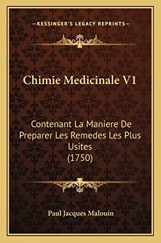 9781166489502: Chimie Medicinale V1: Contenant La Maniere de Preparer Les Remedes Les Plus Usites (1750)
