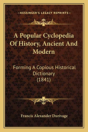 9781166492861: A Popular Cyclopedia Of History, Ancient And Modern: Forming A Copious Historical Dictionary (1841)