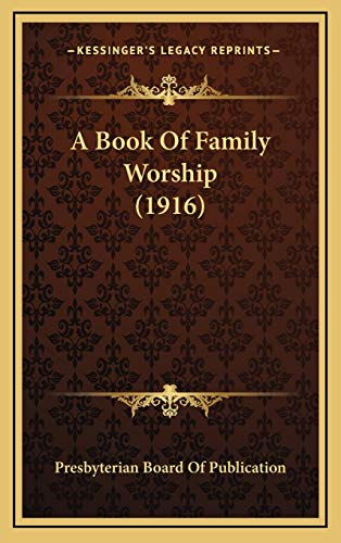 9781166494599: A Book Of Family Worship (1916)