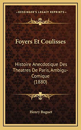 9781166495336: Foyers Et Coulisses: Histoire Anecdotique Des Theatres de Paris, Ambigu-Comique (1880)