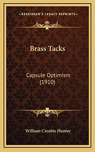 9781166495398: Brass Tacks: Capsule Optimism (1910)