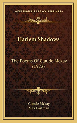 Harlem Shadows: The Poems Of Claude Mckay (1922) (1166496325) by Mckay, Claude