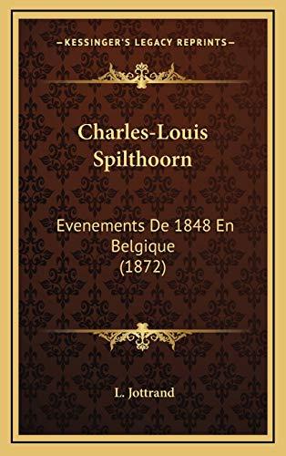 9781166500351: Charles-Louis Spilthoorn: Evenements de 1848 En Belgique (1872)