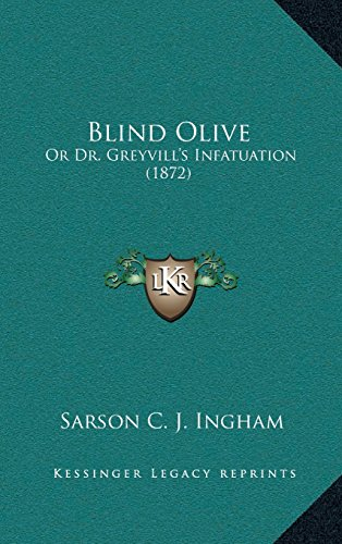 9781166500733: Blind Olive: Or Dr. GreyvillÃf¢ââs‰âz¢s Infatuation (1872)