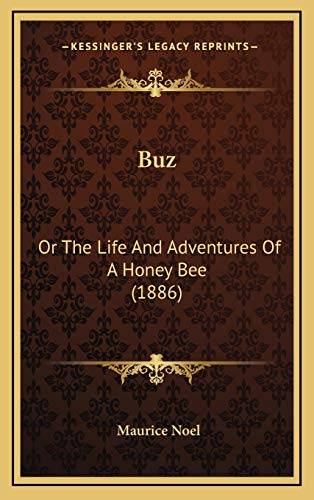 9781166503154: Buz: Or The Life And Adventures Of A Honey Bee (1886)