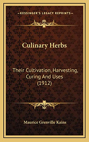 9781166504205: Culinary Herbs: Their Cultivation, Harvesting, Curing And Uses (1912)