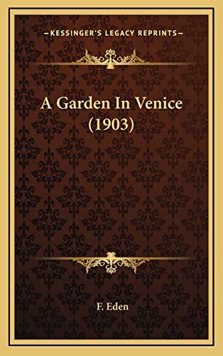 9781166507015: A Garden In Venice (1903)