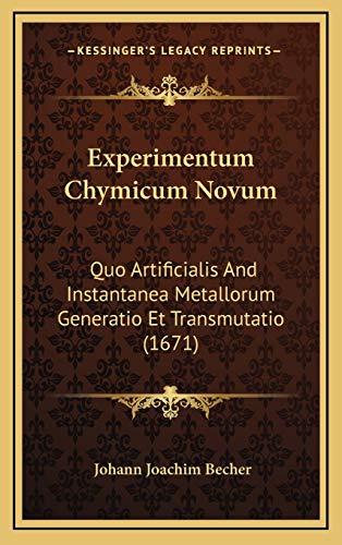 9781166507329: Experimentum Chymicum Novum: Quo Artificialis And Instantanea Metallorum Generatio Et Transmutatio (1671) (Latin Edition)