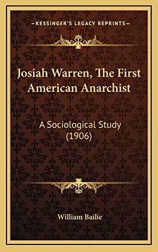9781166508166: Josiah Warren, The First American Anarchist: A Sociological Study (1906)