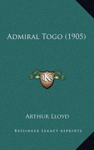 9781166508555: Admiral Togo (1905)