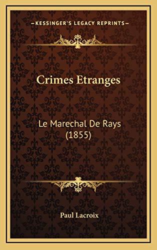 9781166509972: Crimes Etranges: Le Marechal De Rays (1855) (French Edition)