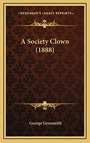 A Society Clown (1888) (1166511456) by George Grossmith