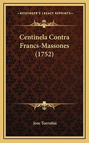 9781166511869: Centinela Contra Francs-Massones (1752) (Spanish Edition)