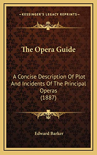 9781166512910: The Opera Guide: A Concise Description of Plot and Incidents of the Principal Operas (1887)